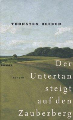 Der Untertan steigt auf den Zauberberg - Becker, Thorsten