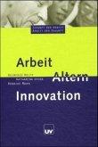 Arbeit, Altern, Innovation