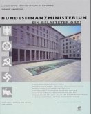 Bundesfinanzministerium, Ein belasteter Ort?. The Federal Ministry of Finance, Can History Taint a Building?