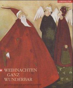 Weihnachten ganz wunderbar - Hrsg. v. Britta Groiß u. Gudrun Likar