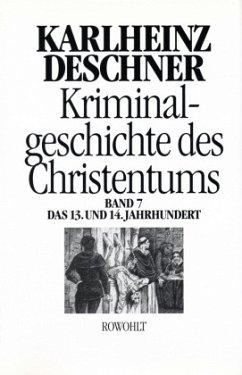Kriminalgeschichte des Christentums 7 - Deschner, Karlheinz
