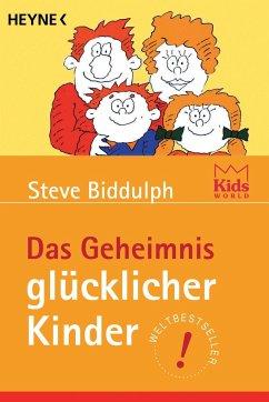 Das Geheimnis glücklicher Kinder - Biddulph, Steve