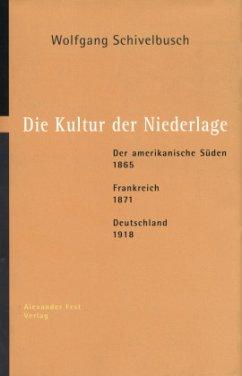 Die Kultur der Niederlage - Schivelbusch, Wolfgang