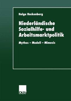 Niederländische Sozialhilfe- und Arbeitsmarktpolitik - Hackenberg, Helga