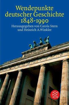 Wendepunkte deutscher Geschichte 1848 - 1990 - Stern, Carola (Hrsg.)