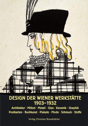 Design der Wiener Werkstätte 1903 - 1932 - Brandstätter, Christian