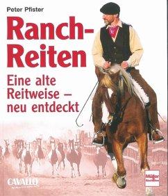 Ranch-Reiten - Pfister, Peter