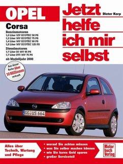 Opel Corsa ab Modelljahr 2000 / Jetzt helfe ich mir selbst Bd.224 - Korp, Dieter