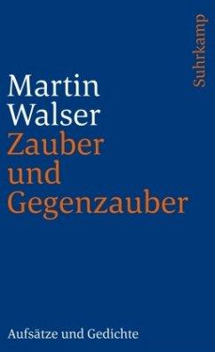 Zauber und Gegenzauber - Walser, Martin