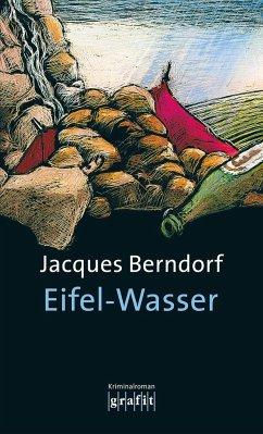 Eifel-Wasser / Siggi Baumeister Bd.13 - Berndorf, Jacques