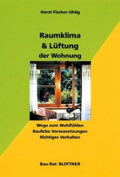 Raumklima & Lüftung der Wohnung - Fischer-Uhlig, Horst