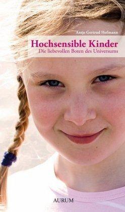 Hochsensible Kinder - Hofmann, Antje G.