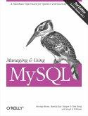 Managing & Using MySQL: Open Source SQL Databases for Managing Information & Web Sites