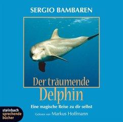 Der träumende Delphin, 1 Audio-CD - Bambaren, Sergio