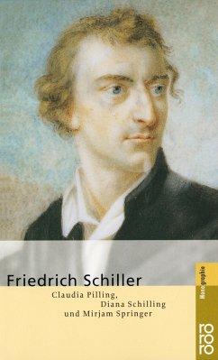 Friedrich Schiller - Pilling, Claudia; Schilling, Diana; Springer, Mirjam