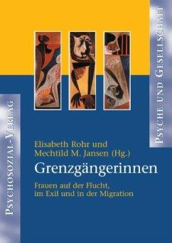 Grenzgängerinnen - Rohr, Elisabeth / Jansen, Mechtild M. (Hgg.)