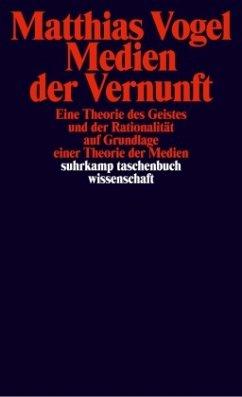 Medien der Vernunft - Vogel, Matthias