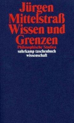 Wissen und Grenzen - Mittelstraß, Jürgen