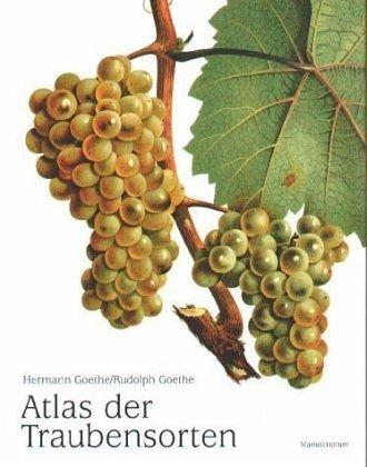 Atlas der Traubensorten - Goethe, Hermann; Goethe, Rudolph