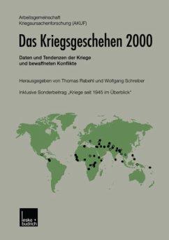 Das Kriegsgeschehen 2000 - Schreiber, Wolfgang; Rabehl, Thomas