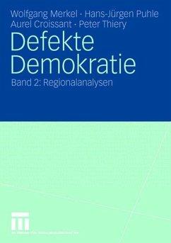 Defekte Demokratie - Croissant, Aurel; Merkel, Wolfgang; Puhle, Hans-Jürgen; Thiery, Peter