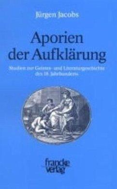 Aporien der Aufklärung - Jacobs, Jürgen