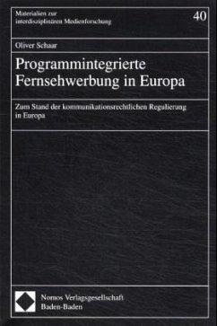 Programmintegrierte Fernsehwerbung in Europa - Schaar, Oliver