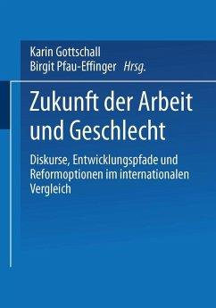 Zukunft der Arbeit und Geschlecht - Gottschall, Karin / Pfau-Effinger, Birgit (Hgg.)