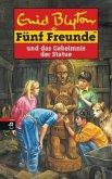 Fünf Freunde und das Geheimnis der Statue / Fünf Freunde Bd.31