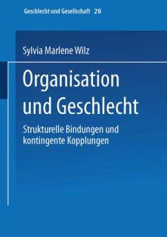 Organisation und Geschlecht - Wilz, Sylvia M.