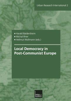 Local Democracy in Post-Communist Europe - Baldersheim, Harald / Illner, Michael / Wollmann, Hellmut (Hgg.)