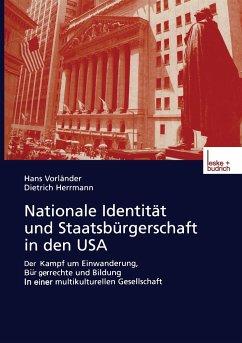 Nationale Identität und Staatsbürgerschaft in den USA - Vorländer, Hans; Herrmann, Dietrich