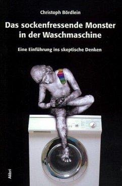 Das sockenfressende Monster in der Waschmaschine - Bördlein, Christoph