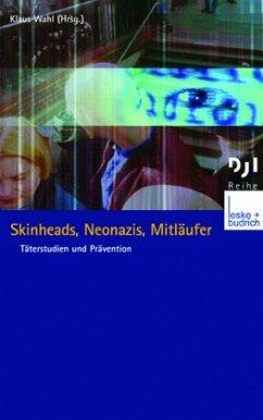 Skinheads, Neonazis, Mitläufer - Wahl, Klaus (Hrsg.)