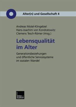 Lebensqualität im Alter - Motel-Klingebiel, Andreas / Kondratowitz, Hans-Joachim von / Tesch-Römer, Clemens (Hgg.)