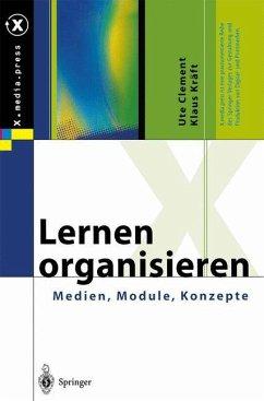Lernen organisieren - Clement, Ute; Kräft, Klaus