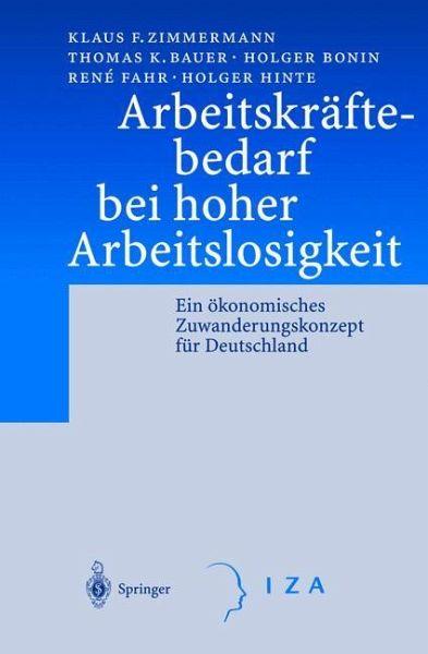 Arbeitskräftebedarf bei hoher Arbeitslosigkeit - Bauer, Thomas K.; Bonin, Holger; Fahr, Rene; Hinte, Holger; Zimmermann, Klaus F.