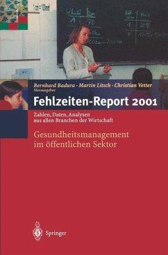 Fehlzeiten-Report 2001 - Badura, Bernhard / Litsch, Martin / Vetter, Christian (Hgg.)