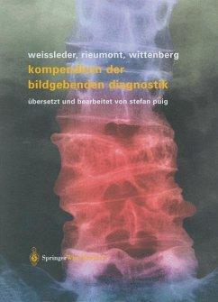 Kompendium der bildgebenden Diagnostik - Weissleder, Ralph;Rieumont, Mark J.;Wittenberg, Jack