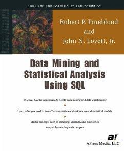 Data Mining and Statistical Analysis Using SQL - Lovett, John; Trueblood, Robert P.