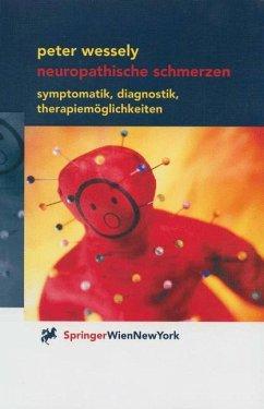 Neuropathische Schmerzen - Wessely, Peter