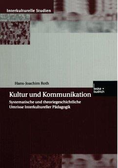 Kultur und Kommunikation - Roth, Hans-Joachim