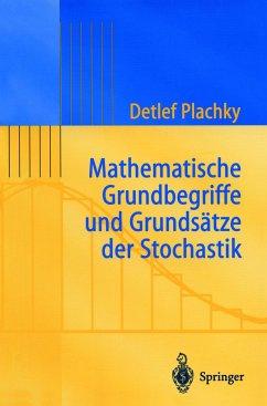 Mathematische Grundbegriffe und Grundsätze der Stochastik - Plachky, Detlef
