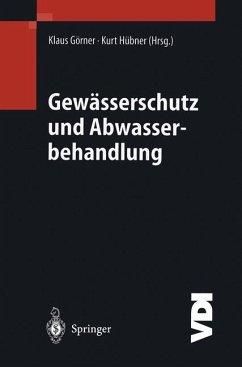 Gewässerschutz und Abwasserbehandlung - Görner, Klaus / Hübner, Kurt (Hgg.)