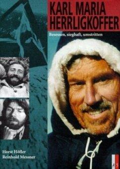 Karl Maria Herrligkoffer - Höfler, Horst; Messner, Reinhold