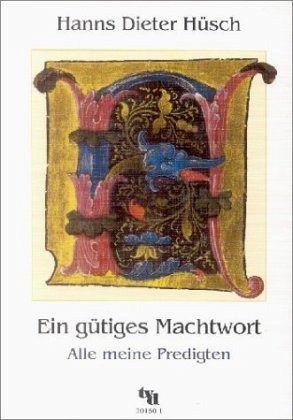 Ein gütiges Machtwort - Hüsch, Hanns Dieter