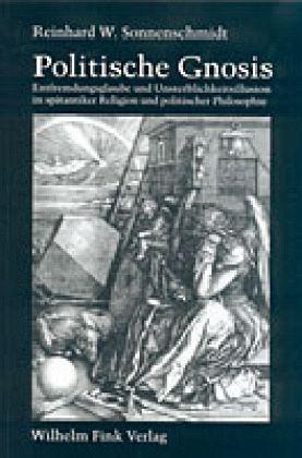 Politische Gnosis - Sonnenschmidt, Reinhard W.