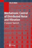Mechatronic Control of Distributed Noise and Vibration
