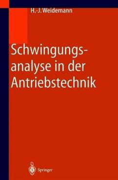 Schwingungsanalyse in der Antriebstechnik - Weidemann, Hans-Jürgen