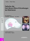 Farbatlas der Hals-Nasen-Ohrenerkrankugen bei Kleintieren